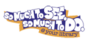 So Much to See and Do at Your Library